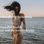 Top Six Health Benefits Of Swimming