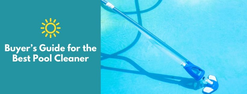 Buyer's Guide for the Best Pool Cleaner