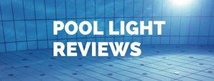 best pool light reviews