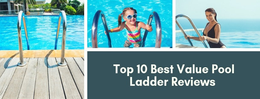 10 Best Value Pool Ladder Reviews