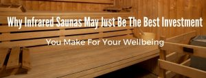 Why Infrared Saunas May Just Be The Best Investment