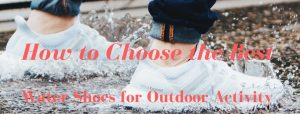Best Water Shoes for Outdoor Activity