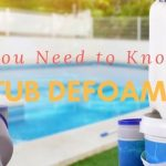 What You Need to Know About Hot Tub Defoamers and Which Brands To Buy