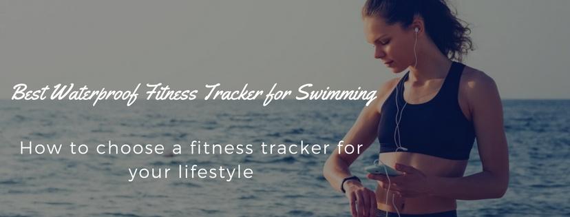 Best Waterproof Fitness Tracker for Swimming