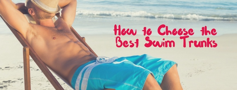 How to Choose the Best Swim Trunks