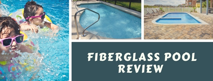 Fiberglass Pool Review