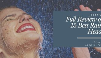Full Review of the Top 15 Best Rain Shower Head Brands