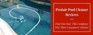 Pentair Pool Cleaner Reviews