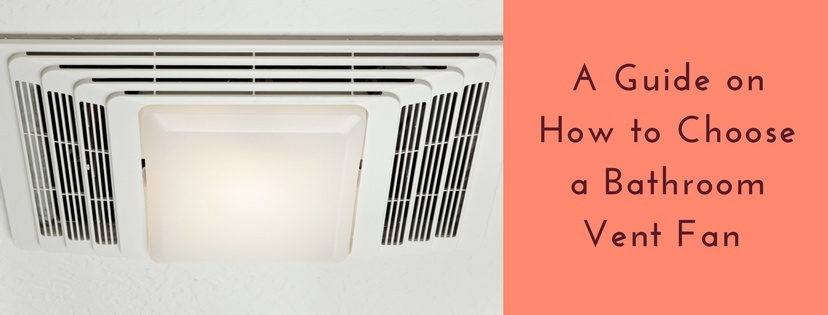 A Guide on How to Choose a Bathroom Vent Fan