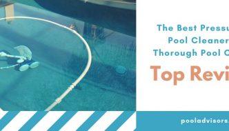 best pressure side pool cleaner reviews