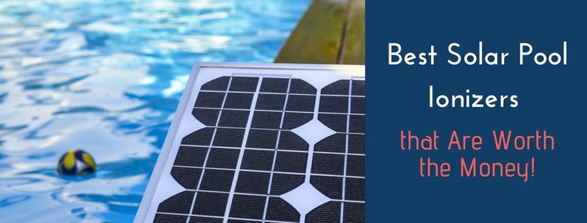 Best Solar Pool Ionizers