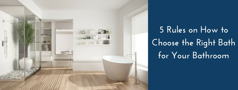 How to Choose the Right Bath for Your Bathroom