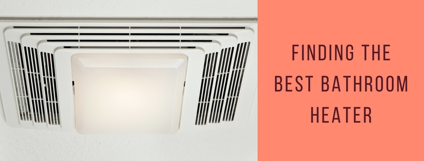 Finding the Best Bathroom Heater