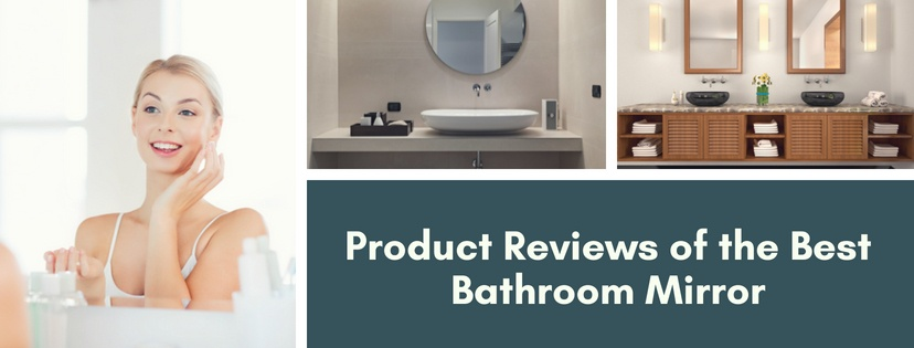 Product Reviews of the Best Bathroom Mirror