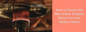 How to Choose the Best Indoor Propane Heater