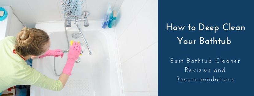 Best Bathtub Cleaner Reviews
