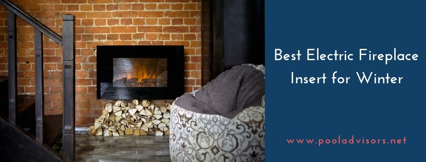 Best Electric Fireplace Insert Reviews