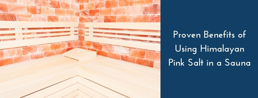 Proven Benefits of Using Himalayan Pink Salt in a Sauna