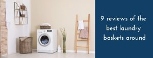 reviews of the best laundry baskets around
