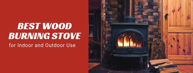 Best Wood Burning Stove for Indoor and Outdoor Use
