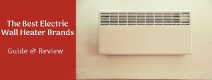Best Electric Wall Heater Brands