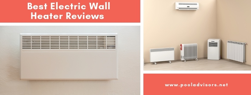 Best Electric Wall Heater Reviews