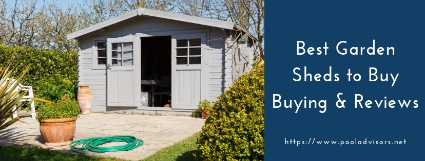 Best Garden Sheds to Buy