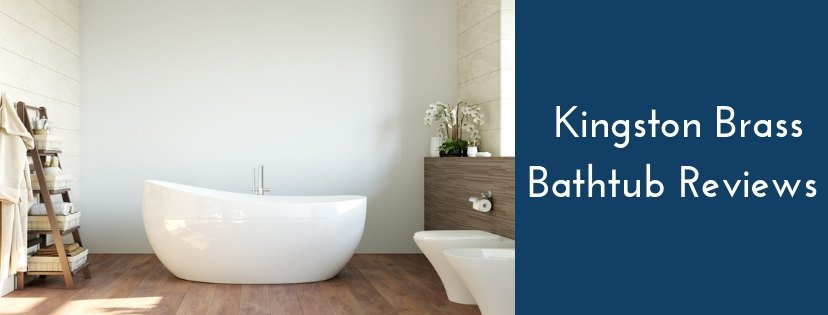 Kingston Brass Bathtub Reviews