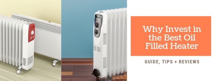 Why Invest in the Best Oil Filled Heater