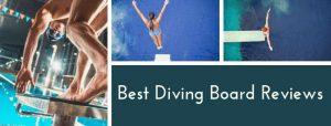 Best Diving Board Reviews