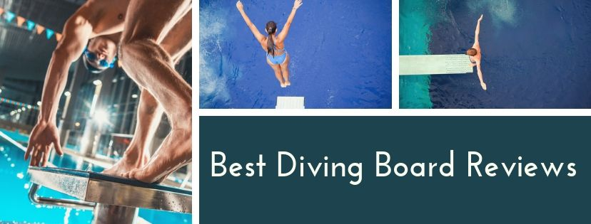 Best Diving Board Reviews