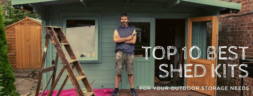 Top 10 Best Shed Kits Review