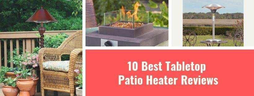 10 Best Tabletop Patio Heater Reviews