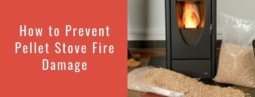 How to Prevent Pellet Stove Fire Damage