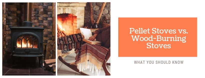 Pellet Stoves vs. Wood-Burning Stoves