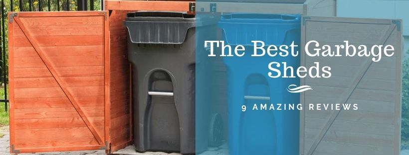 The Best Garbage Sheds Reviews