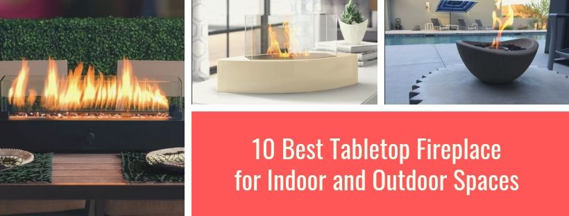 10 Best Tabletop Fireplace Reviews