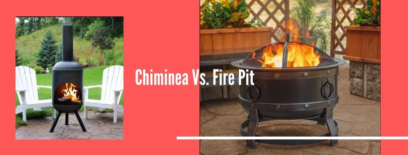 Chiminea Vs. Fire Pit
