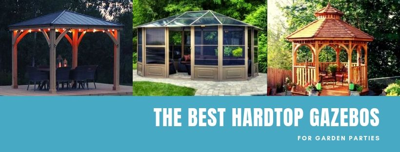 The Best Hardtop Gazebos