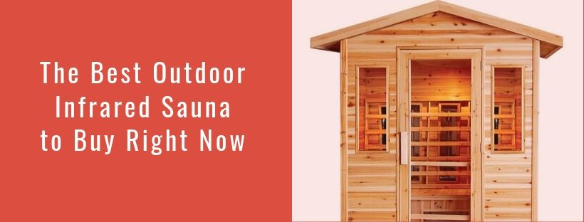 The Best Outdoor Infrared Sauna