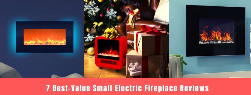 7 Best-Value Small Electric Fireplace Reviews