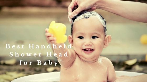Best Handheld Shower Head for Baby