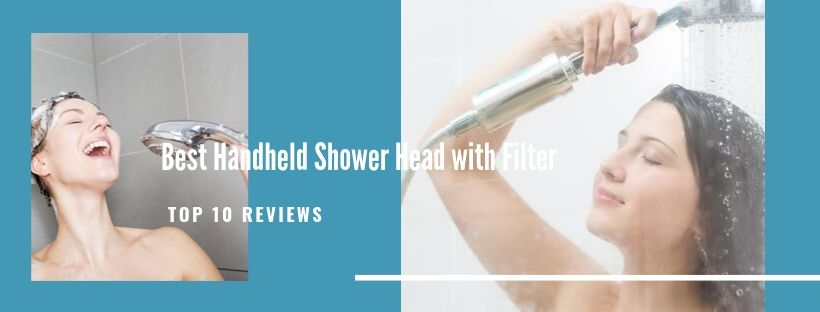 Best Handheld Shower Head with Filter