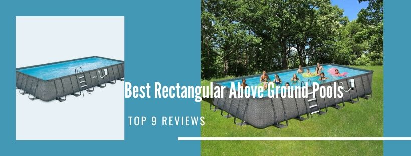 Best Rectangular Above Ground Pool Reviews