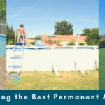 Best Permanent Above Ground Pool Reviews