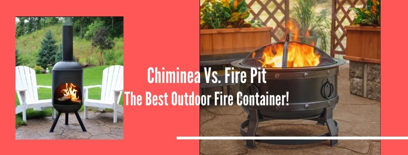 Chiminea Vs Fire Pit