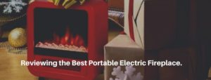 Reviewing the Best Portable Electric Fireplace