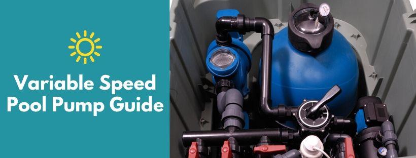 Variable Speed Pool Pump Guide
