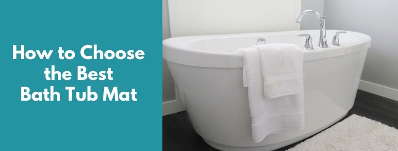 How to Choose the Best Bath Tub Mat