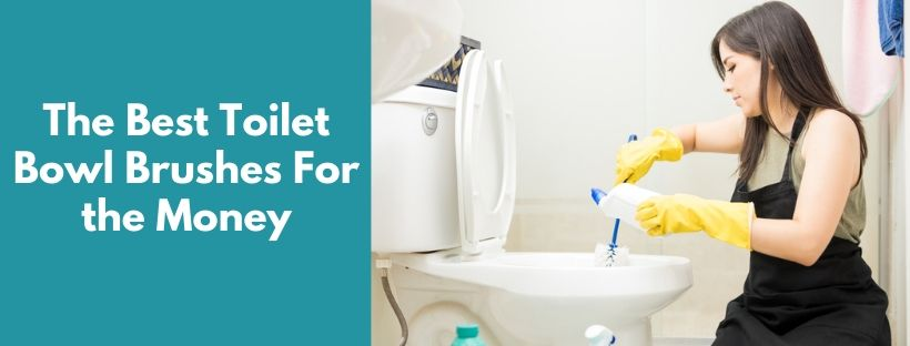 The Best Toilet Bowl Brushes For the Money